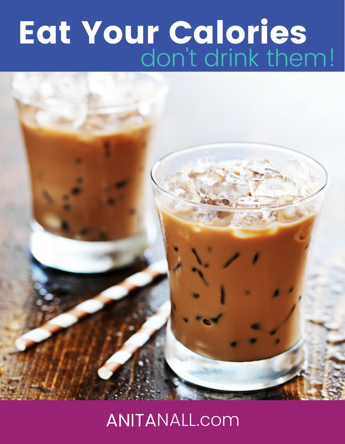Eat Your Calories, Don't Drink Them!